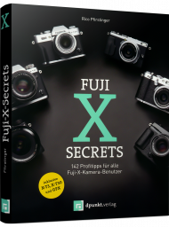 Fuji-X-Secrets, ISBN: 978-3-86490-604-6, Best.Nr. DP-6040, erschienen 10/2019, € 29,90