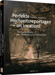Perfekte Hochzeitsreportagen - on location!, ISBN: 978-3-86490-623-7, Best.Nr. DP-623, erschienen 07/2019, € 36,90
