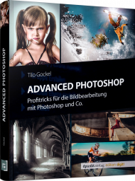Advanced Photoshop, ISBN: 978-3-86490-627-5, Best.Nr. DP-627, erschienen 12/2018, € 19,95