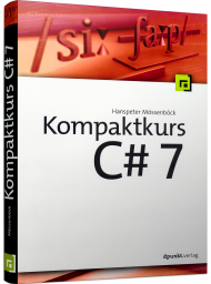 Kompaktkurs C# 7, ISBN: 978-3-86490-631-2, Best.Nr. DP-631, erschienen 11/2018, € 29,90