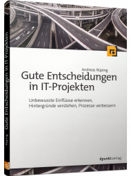 Gute Entscheidungen in IT-Projekten, ISBN: 978-3-86490-648-0, Best.Nr. DP-648, erschienen 06/2019, € 29,90
