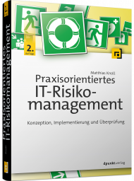 Praxisorientiertes IT-Risikomanagement, ISBN: 978-3-86490-655-8, Best.Nr. DP-655, erschienen 09/2019, € 46,90