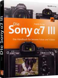 Die Sony Alpha 7 III, ISBN: 978-3-86490-669-5, Best.Nr. DP-669, erschienen 06/2019, € 34,90