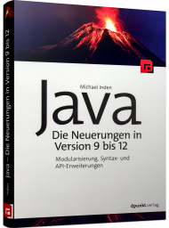 Java - die Neuerungen in Version 9 bis 12, ISBN: 978-3-86490-672-5, Best.Nr. DP-672, erschienen 04/2019, € 26,90