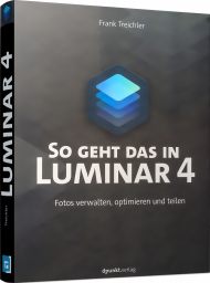 So geht das in Luminar 4, ISBN: 978-3-86490-680-0, Best.Nr. DP-680, erschienen , € 34,90