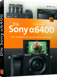 Die Sony Alpha 6400, ISBN: 978-3-86490-686-2, Best.Nr. DP-686, erschienen 08/2019, € 29,90
