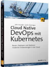 Cloud Native DevOps mit Kubernetes, ISBN: 978-3-86490-698-5, Best.Nr. DP-698, erschienen 09/2019, € 39,90