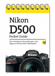 Nikon D500 - Pocket Guide, ISBN: 978-3-86490-700-5, Best.Nr. DP-700, erschienen 10/2019, € 12,95
