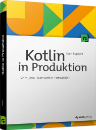 Kotlin in Produktion, ISBN: 978-3-86490-706-7, Best.Nr. DP-706, € 29,90
