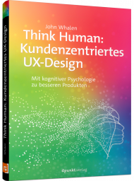 Think Human: Kundenzentriertes UX-Design, ISBN: 978-3-86490-715-9, Best.Nr. DP-715, erschienen 12/2019, € 29,90
