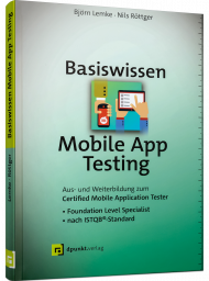 Basiswissen Mobile App Testing, ISBN: 978-3-86490-748-7, Best.Nr. DP-748, € 34,90
