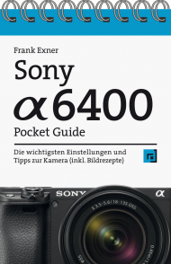 Sony Alpha 6400 - Pocket Guide, ISBN: 978-3-86490-775-3, Best.Nr. DP-775, erschienen , € 12,95