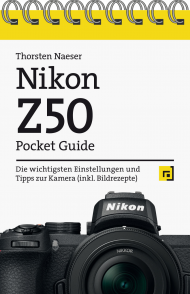 Nikon Z50 - Pocket Guide, ISBN: 978-3-86490-776-0, Best.Nr. DP-776, erschienen 10/2020, € 12,95