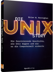 Die UNIX-Story, ISBN: 978-3-86490-778-4, Best.Nr. DP-778, erschienen 11/2020, € 24,90