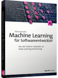 Machine Learning für Softwareentwickler, ISBN: 978-3-86490-787-6, Best.Nr. DP-787, erschienen 09/2020, € 34,90