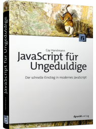 JavaScript für Ungeduldige, ISBN: 978-3-86490-801-9, Best.Nr. DP-801, erschienen 02/2021, € 32,90