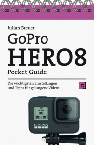 GoPro HERO8 Pocket Guide, ISBN: 978-3-86490-815-6, Best.Nr. DP-815, erschienen 02/2021, € 12,95