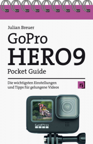 GoPro HERO9 Pocket Guide, ISBN: 978-3-86490-816-3, Best.Nr. DP-816, erschienen 02/2021, € 12,95