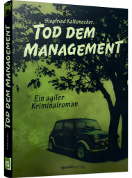 Tod dem Management, ISBN: 978-3-86490-820-0, Best.Nr. DP-820, erschienen 02/2021, € 19,95