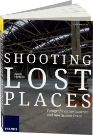 FR-60337, Shooting Lost Places - Fotografie al dente von FRANZIS, 224 S., EUR 29,95 (10/2014), 3-645-60337-9