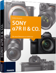 SONY a7R II & Co. - Das Kamerabuch, ISBN: 978-3-645-60471-0, Best.Nr. FR-60471, erschienen 06/2016, € 39,95