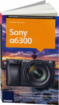 Sony a6300, ISBN: 978-3-645-60506-9, Best.Nr. FR-60506, erschienen 12/2016, € 16,95