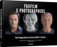 Fujifilm X-Photographers, ISBN: 978-3-645-60553-3, Best.Nr. FR-60553, erschienen 04/2018, € 49,95