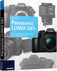Panasonic LUMIX G81, ISBN: 978-3-645-60555-7, Best.Nr. FR-60555, erschienen 08/2017, € 34,90