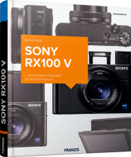 SONY RX100 V, ISBN: 978-3-645-60578-6, Best.Nr. FR-60578, erschienen 12/2017, € 34,90