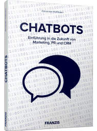 CHATBOTS, ISBN: 978-3-645-60582-3, Best.Nr. FR-60582, erschienen 12/2018, € 39,95