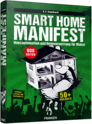 Smart Home Manifest, ISBN: 978-3-645-60588-5, Best.Nr. FR-60588, erschienen 01/2018, € 39,95