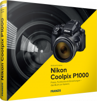 Nikon Coolpix P1000, ISBN: 978-3-645-60650-9, Best.Nr. FR-60650, erschienen 05/2019, € 34,90