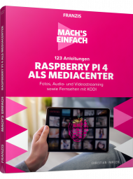 Raspberry Pi 4 als Media Center - 123 Anleitungen, ISBN: 978-3-645-60674-5, Best.Nr. FR-60674, erschienen 02/2020, € 30,00