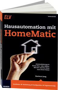 Hausautomation mit HomeMatic, ISBN: 978-3-645-65322-0, Best.Nr. FR-65322, erschienen 06/2016, € 19,95