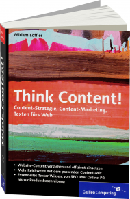 Think Content!, ISBN: 978-3-8362-2006-4, Best.Nr. GP-2006, erschienen 03/2014, € 29,90