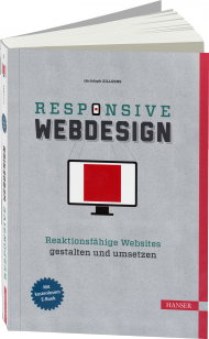 Responsive Webdesign, ISBN: 978-3-446-43015-0, Best.Nr. HA-43015, erschienen 10/2012, € 39,90