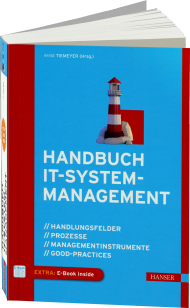 Handbuch IT-Systemmanagement, ISBN: 978-3-446-43444-8, Best.Nr. HA-43444, erschienen 05/2016, € 69,99