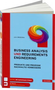 Business Analysis und Requirements Engineering, ISBN: 978-3-446-43807-1, Best.Nr. HA-43807, erschienen 02/2014, € 34,99