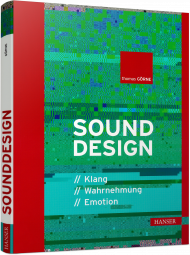 Sounddesign, ISBN: 978-3-446-44297-9, Best.Nr. HA-44297, erschienen 07/2017, € 20,00