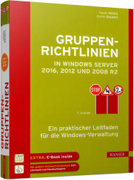 Gruppenrichtlinien in Windows Server 2016, 2012 und 2008 R2, ISBN: 978-3-446-44564-2, Best.Nr. HA-44564, erschienen 01/2017, € 50,00