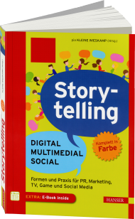 Storytelling: Digital - Multimedial - Social, ISBN: 978-3-446-44645-8, Best.Nr. HA-44645, erschienen 07/2016, € 30,00