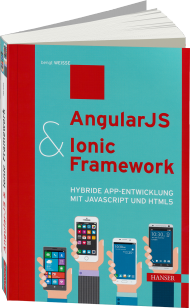 AngularJS & Ionic Framework, ISBN: 978-3-446-44671-7, Best.Nr. HA-44671, erschienen 01/2016, € 34,99