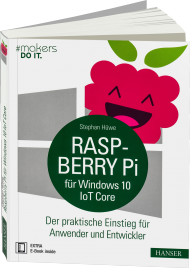 Raspberry Pi für Windows 10 IoT Core, ISBN: 978-3-446-44719-6, Best.Nr. HA-44719, erschienen 07/2016, € 30,00