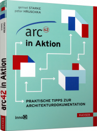 arc42 in Aktion, ISBN: 978-3-446-44801-8, Best.Nr. HA-44801, erschienen 07/2016, € 20,00
