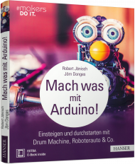 Mach was mit Arduino!, ISBN: 978-3-446-45128-5, Best.Nr. HA-45128, erschienen 06/2017, € 28,00
