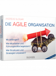 Die agile Organisation, ISBN: 978-3-446-45522-1, Best.Nr. HA-45522, erschienen 07/2018, € 42,00