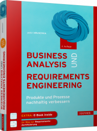 Business Analysis und Requirements Engineering, ISBN: 978-3-446-45589-4, Best.Nr. HA-45589, erschienen 02/2019, € 36,00