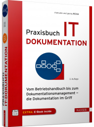Praxisbuch IT-Dokumentation, ISBN: 978-3-446-45592-4, Best.Nr. HA-45592, erschienen 01/2019, € 49,00