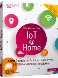 IoT @ Home, ISBN: 978-3-446-45661-7, Best.Nr. HA-45661, erschienen 05/2019, € 32,90