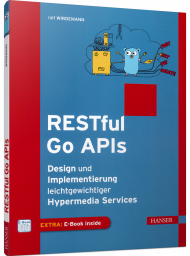 RESTful Go APIs, ISBN: 978-3-446-45709-6, Best.Nr. HA-45709, erschienen 03/2019, € 34,00